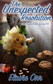 The Unexpected Resolution ebook by Elaine L. Orr