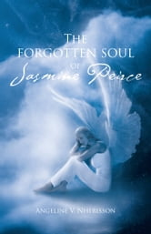 The Forgotten Soul of Jasmine Peirce ebook by Angeline V. Nherisson