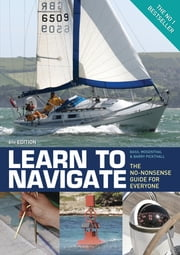 Learn to Navigate - The No-Nonsense Guide for Everyone ebook by Basil Mosenthal
