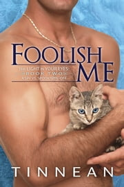 Foolish Me ebook by Tinnean