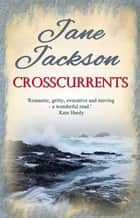 Crosscurrents ebook by Jane Jackson