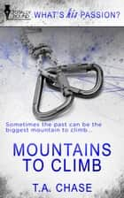 Mountains to Climb ebook by T.A. Chase