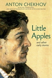 Little Apples - And Other Early Stories ebook by Peter Constantine,Cathy Popkin,Anton Chekhov