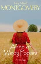 Anne of Windy Poplars ebook by Lucy Maud Montgomery