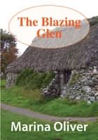 The Blazing Glen ebook by Marina Oliver
