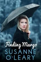 Finding Margo ebook by Susanne O'Leary