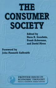 The Consumer Society ebook by Frank Ackerman,Neva R. Goodwin,Neva R. Goodwin,David Kiron