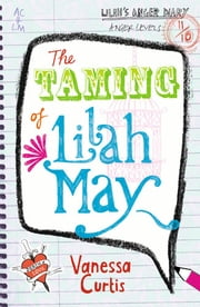 The Taming of Lilah May ebook by Vanessa Curtis