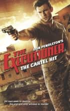 The Cartel Hit eBook by Don Pendleton