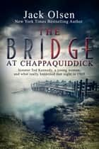 The Bridge at Chappaquiddick ebook by