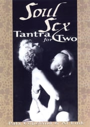 Soul Sex - Tantra for Two ebook by Al Link