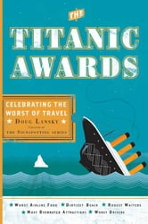 The Titanic Awards - Celebrating the Worst of Travel ebook by Doug Lansky
