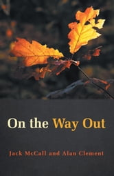On the Way Out ebook by Jack McCall; Alan Clement
