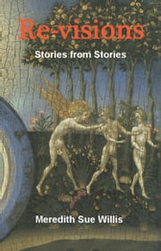 Re-visions: Stories from Stories ebook by Meredith Sue Willis