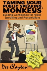 Taming Your Public Speaking Monkeys ebook by Dee Clayton