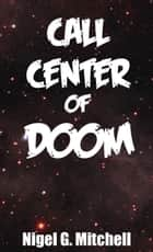 Call Center of Doom ebook by Nigel G. Mitchell