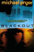 Blackout ebook by Michael Pryor