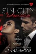 Sin City Submission - A Doms of Genesis Novella ebook by