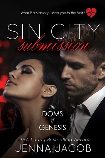 Sin City Submission - A Doms of Genesis Novella ebook by Jenna Jacob