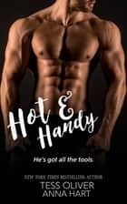 Hot & Handy ebook by Tess Oliver, Anna Hart