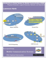 Introduction to GSM: Physical Channels, Logical Channels, Network, and Operation ebook by Harte, Lawrence
