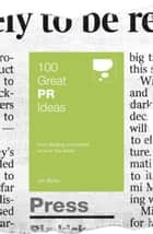 100 Great PR Ideas - From leading companies around the world ebook by Jim Blythe