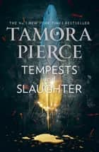 Tempests and Slaughter (The Numair Chronicles, Book 1) ebook by Tamora Pierce