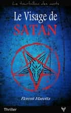 Le Visage de Satan ebook by Florent Marotta