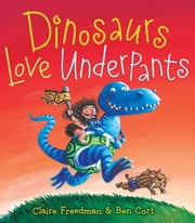 Dinosaurs Love Underpants - with audio recording ebook by Claire Freedman,Ben Cort
