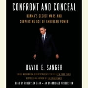 Confront and Conceal - Obama's Secret Wars and Surprising Use of American Power audiobook by David E. Sanger