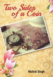 Two Sides of a Coin ebook by Mohini  Singh