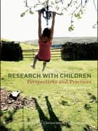 Research With Children ebook by Pia Christensen,Allison James