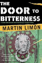 Door to Bitterness ebook by Martin Limon