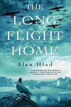 The Long Flight Home ebook by Alan Hlad
