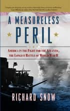 A Measureless Peril ebook by Richard Snow