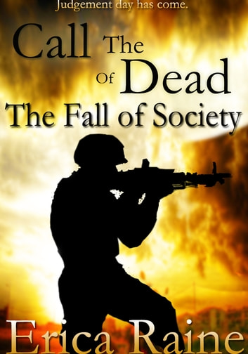 Call of the Dead: The Fall of Society ebook by Erica Raine
