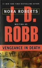 Vengeance in Death ekitaplar by J. D. Robb
