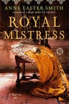 Royal Mistress ebook by Anne Easter Smith