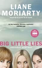 Big Little Lies (Pequeñas mentiras) ebook by Liane Moriarty