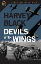 Devils With Wings Book 1 ebook by Harvey Black