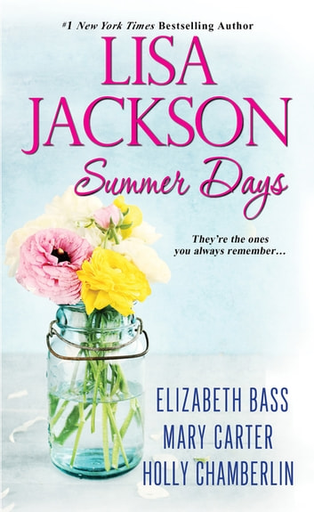 Summer Days ebook by Lisa Jackson,Elizabeth Bass,Mary Carter,Holly Chamberlin