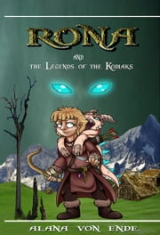 Rona And The Legends Of The Kodiaks ebook by Alana VonEnde