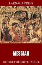 Messiah ebook by George Frideric Handel