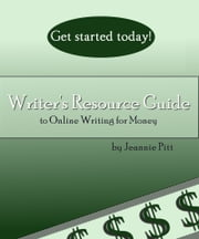 Writer's Resource Guide to Online Writing For Money ebook by Jeannie Pitt