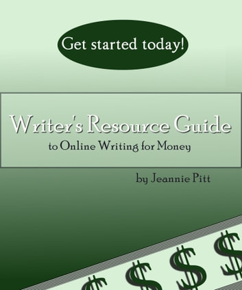 Writers Resource Guide To Online Writing For Money Ebook By Jeannie Pitt