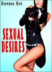 Bunny Sex #1: Sexual Desires (Erotica) ebook by Sophie Sin