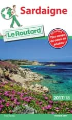 Guide du Routard Sardaigne 2017/18 ebook by Collectif