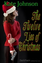 The Twelve Lies of Christmas ebook by Kate Johnson