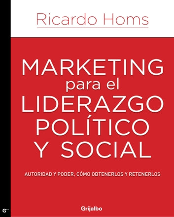 Marketing para el liderazgo político y social ebook by Ricardo Homs