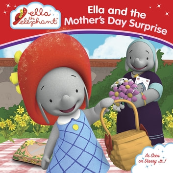 Ella and the Mother's Day Surprise ebook by Eve C. Adler
